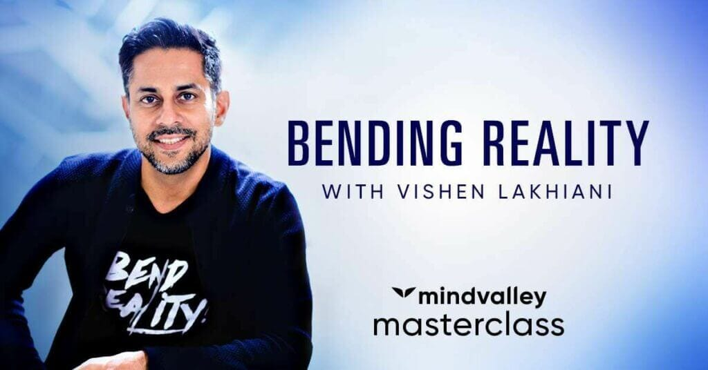 Mindvalley bending reality masterclass