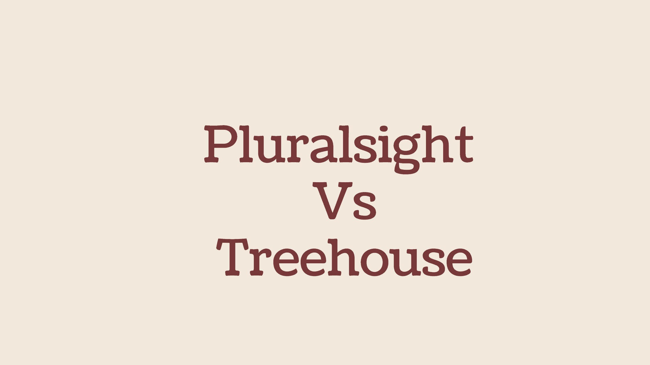 Pluralsight vs Treehouse